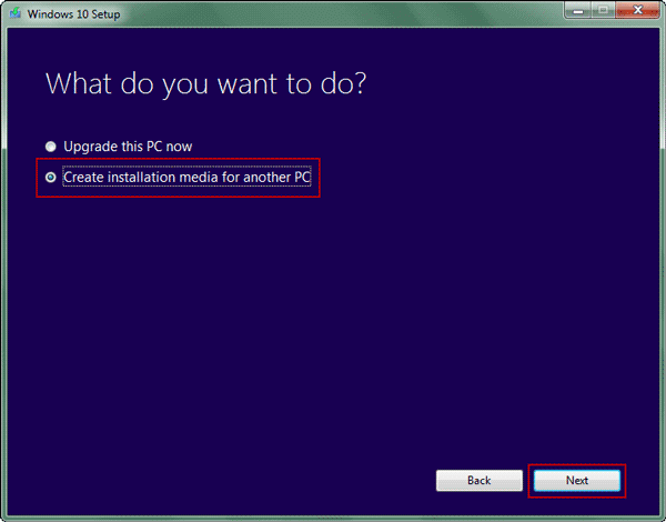 make sure to create windows 10 installation media