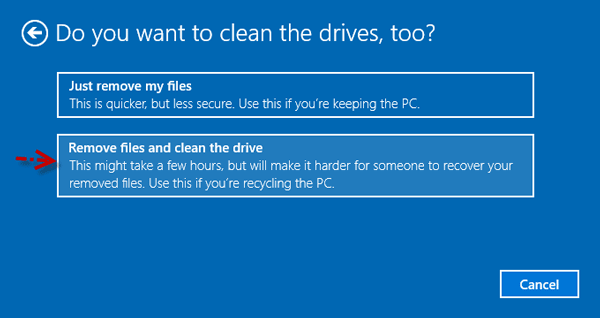 choose to remove files and clean the drive