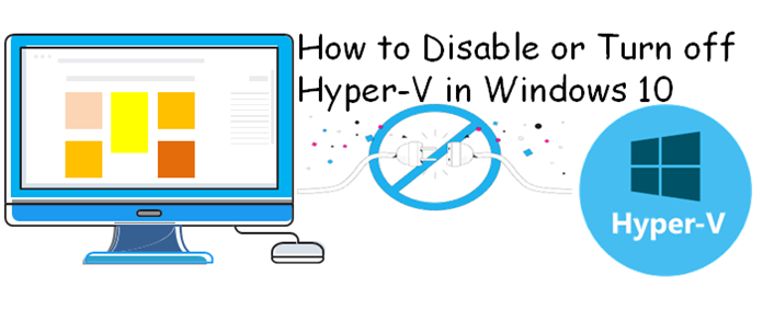 How to Disable or Turn off Hyper-V in Windows 10