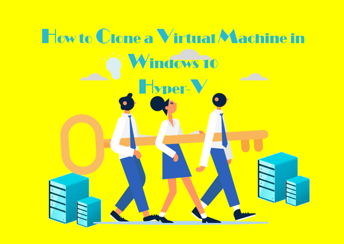 how to clone a virtual machine in Hyper-V Windows 10