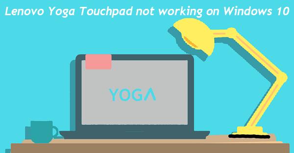 Lenovo Yoga touchpad not working