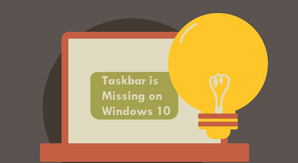 taskbar is missing on Windows 10