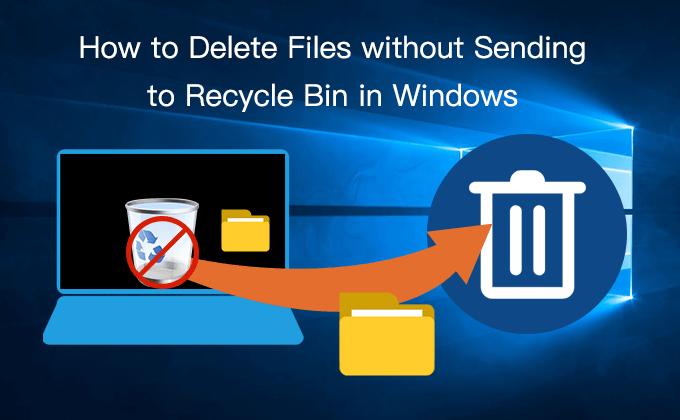 delete without sending to recycle bin
