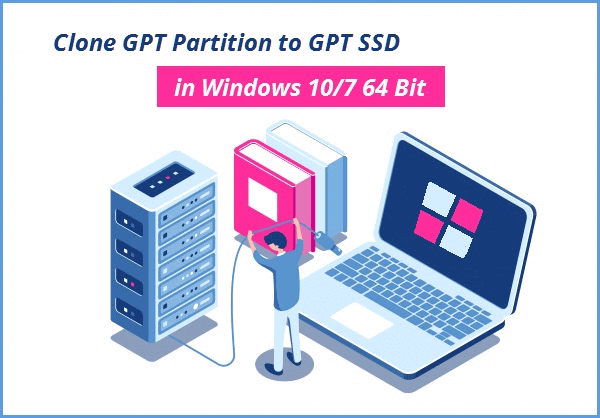 How to Clone GPT Partition to GPT SSD in Windows 10/7 64 Bit