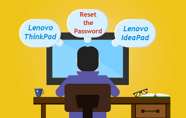 Lenovo ThinkPad/IdeaPad Password Reset Windows 10 without Reset Disk