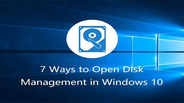7 Ways to Open Disk Management in Windows 10