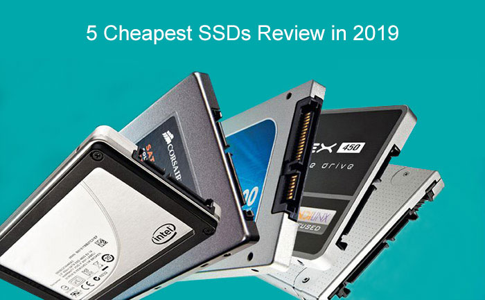 5 Cheapest ssds review 2019 | Which one has the best